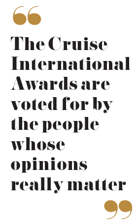 The Cruise International Awards are voted for by the people whose opinions really matter